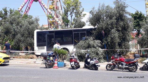 Alanya'da freni boşalan halk otobüsü korkuttu!