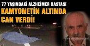 77 YAŞINDA FECİ ÖLÜM!