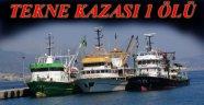 ALANY'DA TEKNE KAZASI 1 BALIKÇI ÖLDÜ