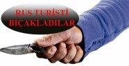 KALEDE RUS TURİSTİ BIÇAKLADILAR