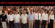 ŞEYH-ÜL İSLAM'DA GELSE SEÇİMİ KAZANAMAZ'