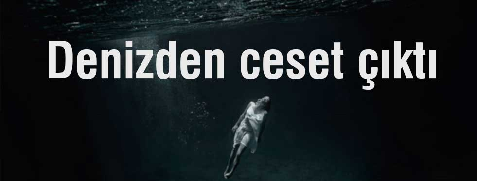 Denizde erkek cesedi
