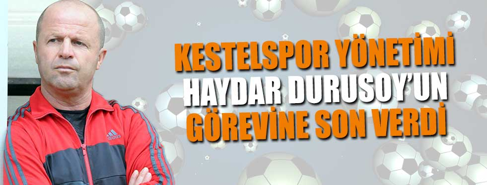 Kestelspor'da Fatura Durusoy'a Kesildi