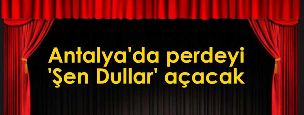 Şen Dulllar Antalya'da